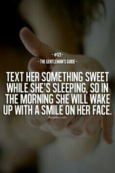 Have her wake up to a sweet text message