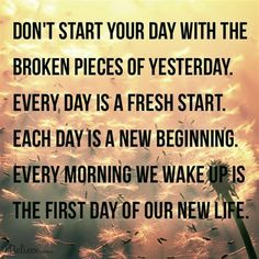 Every Day is a Fresh Start #inspirations