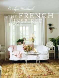 The French Inspired Home wall colors, carolyn westbrook, worth read, decor book, book worth, french countri, french inspir, homes, french decorating