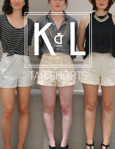 Tap Shorts by Katy & Laney Patterns.....Tap Shorts Pattern $12.00  The Tap Shorts Pattern is our personal twist on a classic silhouette.  View A features angled front seams to enhance your curves while view B achieves similar style lines with deep pleats. View C is designed for those interested in a classic look with front fly zip and angled side pockets.