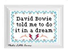 David Bowie told me to do it in a dream. Cross Stitch Pattern.. £2.50, via Etsy.