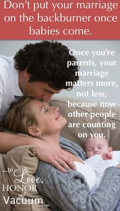 Don't put your marriage on the backburner once kids come, because now other people are counting on you to make it work!