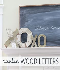 DIY Rustic Wood Letters - perfect for Valentine's day or year round.