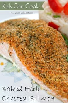 Cooking with Kids: Baked Herb Crusted Salmon.  This recipe is so easy that kids can practically cook it by themselves!