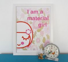 I Am A Material Girl by littleteawagon.  I want this for my sewing room wall!