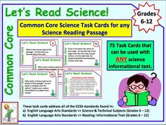 Common Core Science Task Cards for ANY Science Informational Text.  This set of 75 task cards can be used with any science reading passage in grades 6-12.