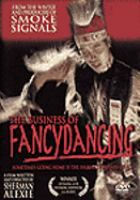 The Business of Fancydancing | dir. Sherman Alexie