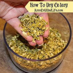How To Dry Celery; If you have an abundance of celery, either from your garden, CSA or a store sale, here are easy step by step instructions on how to dry fresh celery for later use. http://www.annsentitledlife.com/produce/how-to-dry-celery/