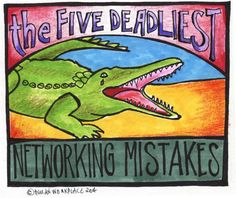 The Five Deadliest Networking Mistakes