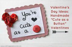 "Valentine's Day Ideas: Handmade ""Cute as a Button"" Valentines"