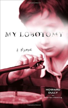 My Lobotomy by Howard Dully   if you haven't read this- please do. It is facinating and awesome!