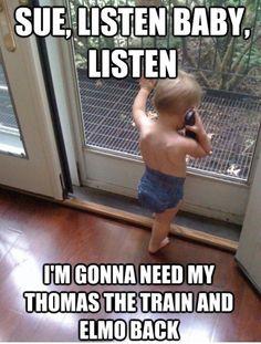 listen baby, listen.