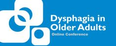 Learn practical skills to manage swallowing disorders in older adults. Online conference airs December 14-16, 2013.