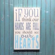 If you think our hands are full you should see our hearts Distressed Sign in Cream Vintage Style on Etsy, $75.00