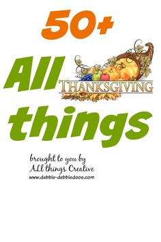 Thanksgiving decor, crafts recipes and more.  50+ to choose from! #debbiedoos.