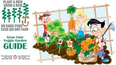 plant a row, grow a row. Plant and grow an extra row of veggies and donate the harvest to your local food bank.