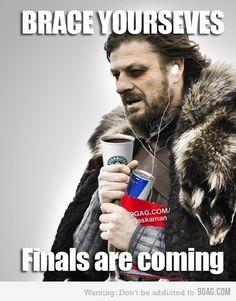 season, brace, nursing students, funni, finals week, law school, finalsweek, colleg, game of thrones