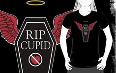 Rest In Peace Cupid t-shirts and hoodies for women and men at RedBubble  #AntiValentinesDay #AntiLove #StupidCupidTshirts #RIPCupid #RestInPeaceCupid #AntiValentineTshirt #RedBubble