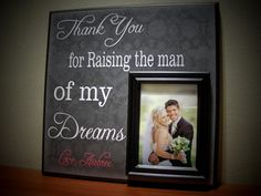 Gift for the Parents of the Groom, Custom Frame Parent Thank You, Thank You For Raising The Man of My Dreams