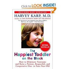 The Happiest Toddler on the Block: How to Eliminate Tantrums and Raise a Patient, Respectful, and Cooperative One- to Four-Year-Old: Revised Edition --- http://www.pinterest.com.yolo.bz/5op