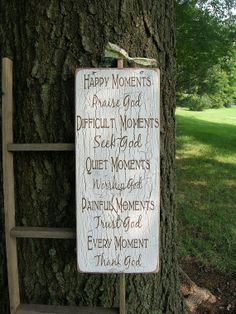 Happy Moments Praise God Difficult Moments ... Handmade Wood Sign
