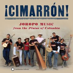 "¡Cimarrón! Joropo Music from the Plains of Colombia by Cimarrón - Through their powerful, moody, and unbridled sound, they live up to the meaning of their name Cimarrón—""wild bull."" This is the second Smithsonian Folkways album for the GRAMMY-nominated and internationally acclaimed Colombian ensemble."