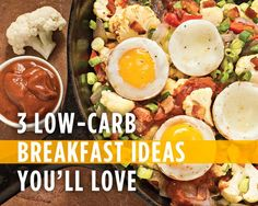 3 Low-Carb Breakfast Ideas You'll Love