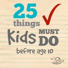 Have your kids done all these things yet? http://thestir.cafemom.com/toddler/154448/25_things_every_kid_should?utm_medium=sm&utm_source=pinterest&utm_content=thestir