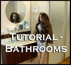 Bathroom tutorials