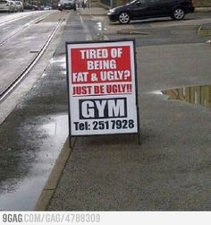 Tired of being fat & ugly???? LOL