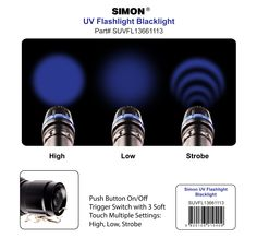 Simon UV Black Light Flashlight Settings  Available on Amazon http://www.amazon.com/Simon-Flashlight-Blacklight-Ultraviolet-fluorescence/dp/B00DHVH4EE/