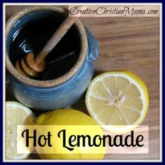 Hot Lemonade- anti-viral and full of vitamin C, perfect for when you're sick!