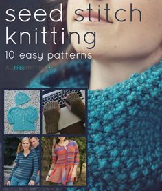 Seed Stitch Knitting: 10 Easy Knitting Patterns - Learn how to knit seed stitch with 10 easy, pretty patterns!