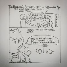 The Barista's Perspective - A Caffeinated Life: 31 - What They Say, What I Do - A #Coffee #Webcomi...