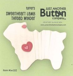 Just Another Button Company - Tuffets Travels #02 - Sweetheart Lamb Thread Winder [JABCTW102] - $7.00 : Laurels Stitchery, The best little stitchery shop on the internet!