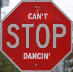 Can't Stop Dancing. Dance | quotes | stop sign #zumba zumba quot, dance quotes, danc fit, archi bell, song lyric
