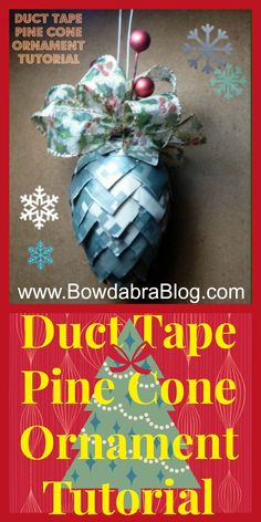 Duct Tape Pine Cone Ornament Bowdabra Craft #christmas