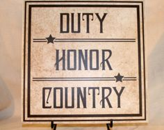 Duty - Honor - Country Sign - Patriotic decor, Patriotic Gift, Fourth of July decor, Support our troops, USA sign, Patriotic sign  VETERANS DAY