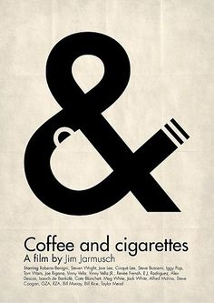 Love the film. Really love this poster. - http://imjustcreative.com/ #ampersand #coffee #cigarettes #film #poster