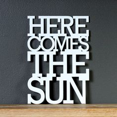 Here comes the sun acrylic sign by OhDierLiving on Etsy, $32.00