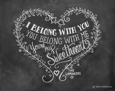 Wedding Print - Lumineers Lyrics - I Belong With You Print- Chalkboard Art - Hand Lettering via Etsy