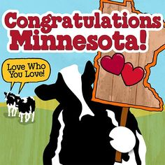 A great big congratulations to Minnesota for supporting marriage equality!
