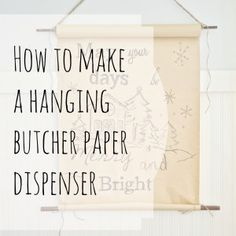 HOw to make a DIY butcher paper dispenser