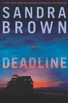 Deadline by Sandra Brown Oct. 2013