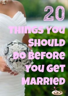 20 Things Every Woman Should Do Before She Gets Married