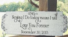 Custom Saying I DO Love YOU FOREVER Wedding signs by familyattic, $53.95