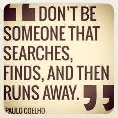 Simple but so true - quote by Paulo Coelho✯
