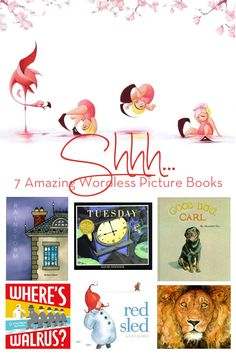 Great list of wordless picture books to build your child's story-telling skills