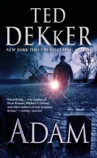 ted dekker books   Books: Adam (Book) by Ted Dekker (Author)