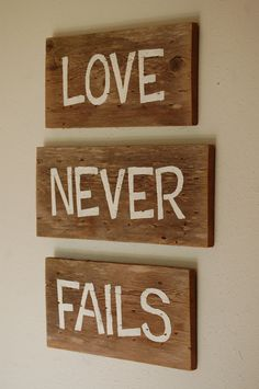 1 Corinthians LOVE NEVER FAILS. 3 Signs Hand Painted on Reclaimed wood. Wall Decor. Wall Hanging. Her Gift. His Gift. Rustic Decor.. $50.00, via Etsy.
